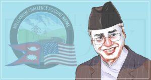 नेपाल सरकार र अमेरिकी मिलेनियम च्यालेन्ज कर्पोरेशनबीच भएको सम्झौता विवादको घेरामा